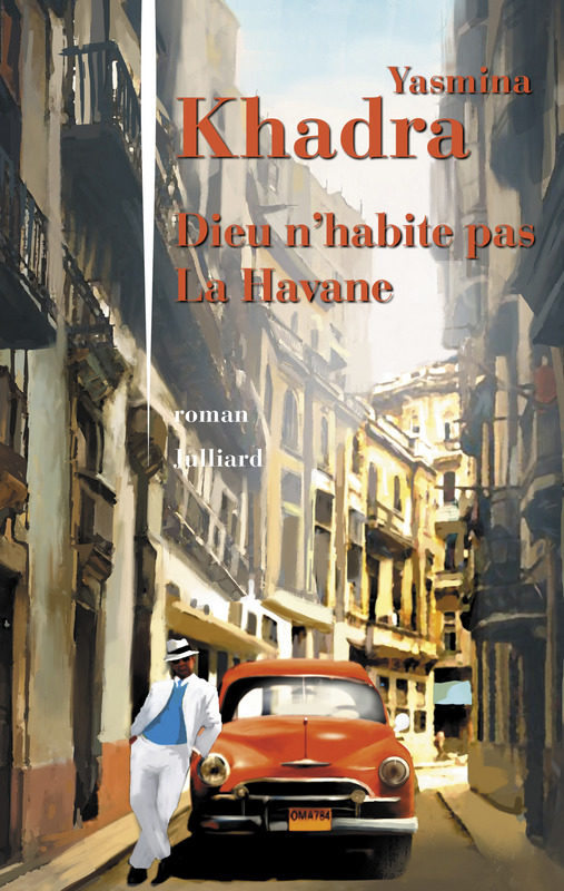 « Dieu n'habite pas La Havane », quand Yasmina Khadra écrit une romance cubaine