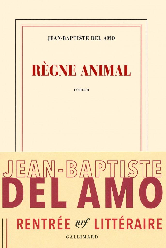 « Règne animal », de Jean-Baptiste Del Amo : Goncourt 2016 ?