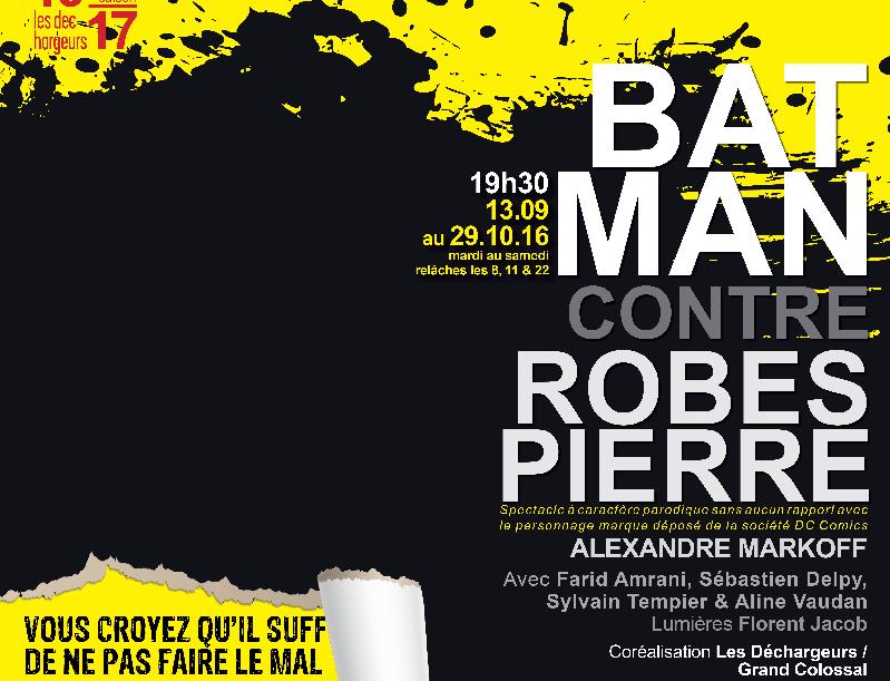 «Batman contre Robespierre» aux Déchargeurs, une déchéance burlesque