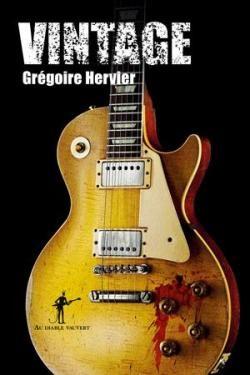 « Vintage» de Grégoire Hervier, C'est la guitare qui fait l'homme