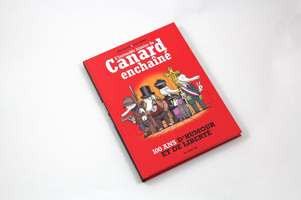 L'incroyable Histoire du Canard enchaîné : un siècle de presse en BD