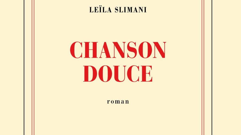 Chanson douce : ou la berceuse sans pitié de Leïla Slimani