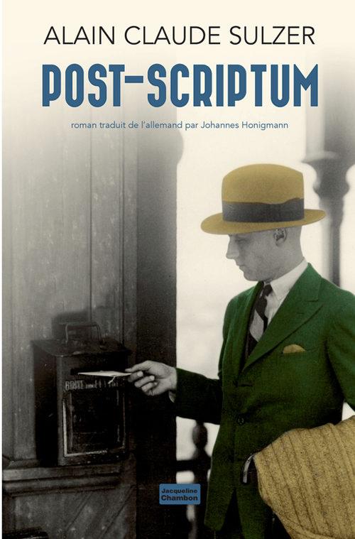 Gagnez 5 exemplaires du dernier roman d'Alain Claude Sulzer, « Post-scriptum »