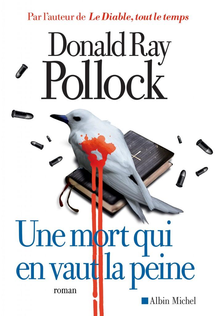 Une lecture qui en vaut la peine pour «Une mort qui en vaut la peine» de Donald Ray Pollock