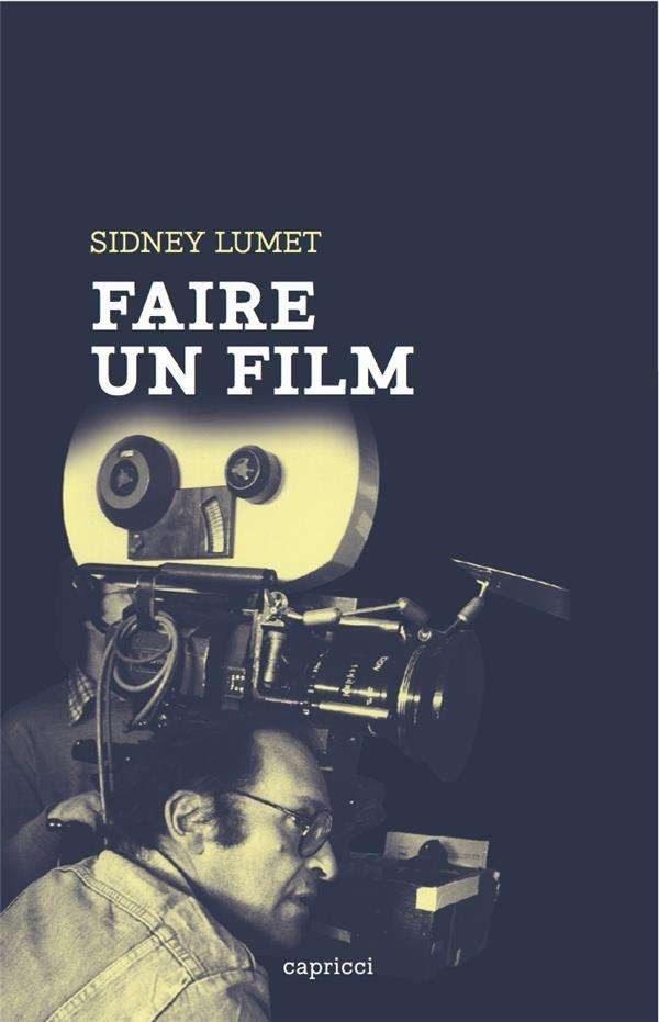 Faire un Film: le livre incontournable de Sidney Lumet sur le cinéma