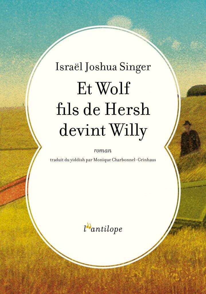 «Et Wolf fils de Hersh devint Willy» de Israël Joshua Singer