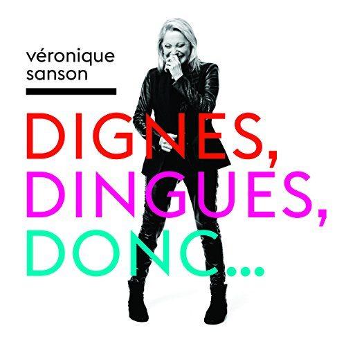 Véronique Sanson: Dignes, Dingues, Donc..