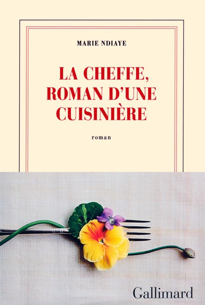 « La Cheffe, roman d'une cuisinière » : une nouvelle femme puissante par Marie NDiaye