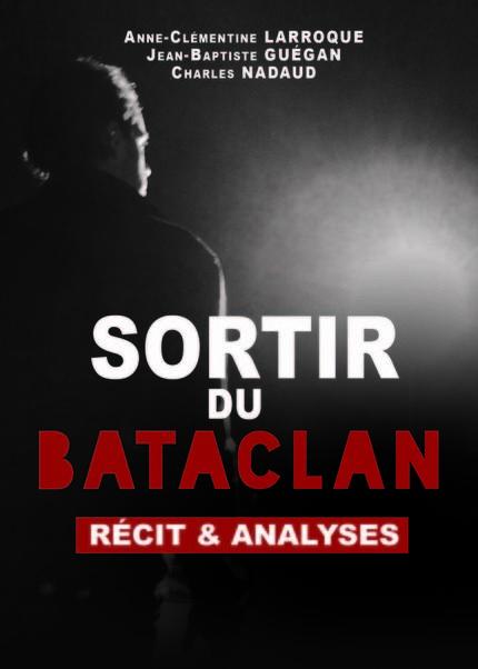 « Sortir du Bataclan » : A trois voix, une génération témoigne et analyse