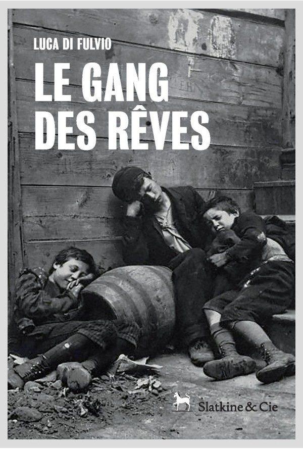 « Le gang des rêves » : roman incroyablement saisissant de Luca Di Fulvio
