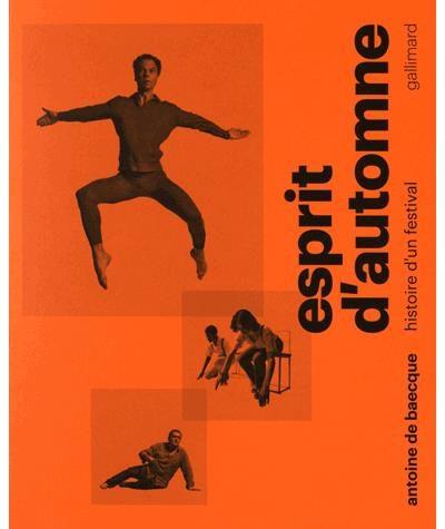 Après Avignon, Antoine de Baecque retrace l'histoire du Festival d'Automne chez Gallimard