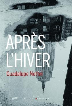 «Après L'hiver» de Guadalupe Nettel : sombre et saisissant