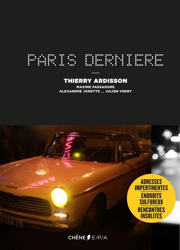 L'esprit de «Paris Dernière» vibre à travers un guide noctambule de la Capitale aux éditions du Chêne