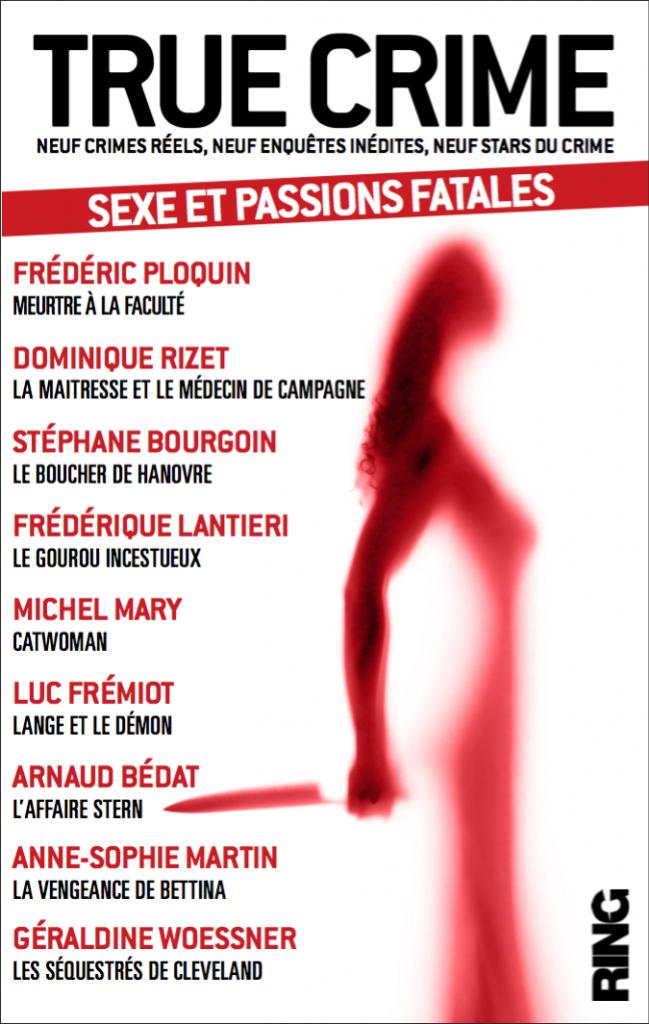 True Crime Sexe et passions fatales