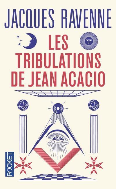 Les Tribulations de Jean Acacio de Jacques Ravenne.