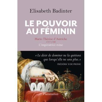 «Le pouvoir au féminin», Elisabeth Badinter : Marie-Thérèse d'Autriche