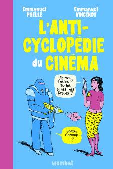«L'anticyclopédie du cinéma», un livre culte, drôle et cinéphile