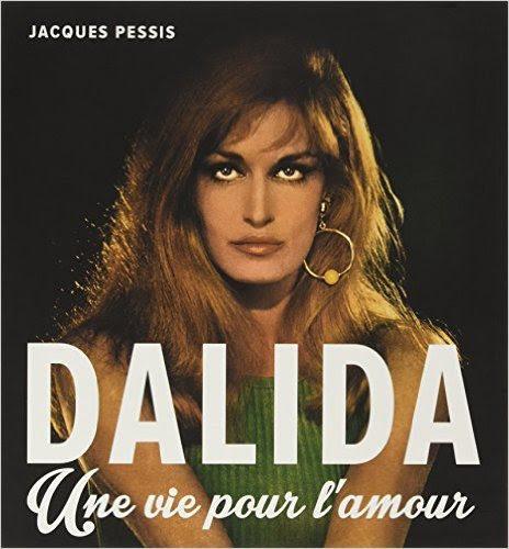 «Dalida, une vie pour l'amour», de Jacques Pessis