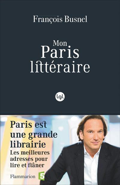 «Mon paris littéraire» : François Busnel livre ses bonnes adresses