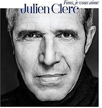 Fans, Je Vous Aime Julien Clerc