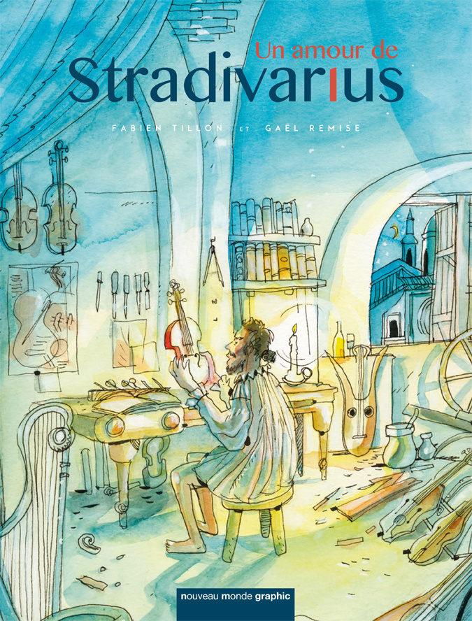 «Un amour de Stradivarius» : un roman graphique qui nous plonge dans l'univers du maître luthier