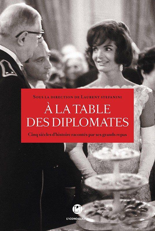 «A la table des diplomates» : l'Histoire de France par le Menu