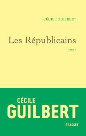 «Les Républicains», badinage amoureux dans les coulisses du pouvoir par Cécile Guilbert