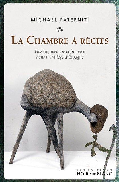 La Chambre à récits de Michael Paterniti : fromage et leçon de vie
