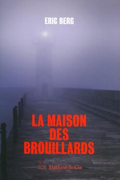 La Maison des brouillards d'Eric Berg, thriller des plus habiles