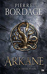 «Arkane. T.1 : La Désolation», un petit chef-d'oeuvre de la littérature fantastique !