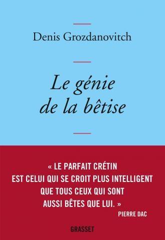 «Le Génie de la bêtise» de Denis Grozdanovitch chez Grasset