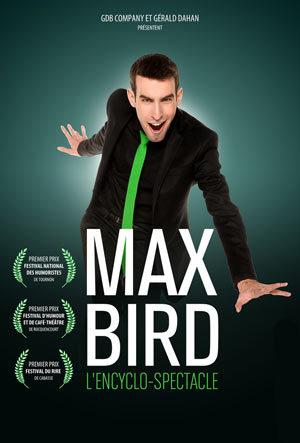 Le Phénoméne Max Bird dans son Encyclo-spectacle au Nez Rouge