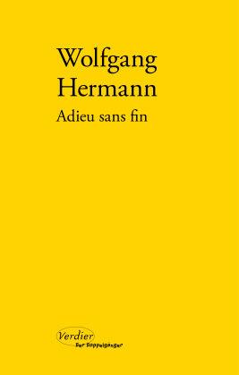 «Adieu sans fin» de Wolfgang Hermann, immortalité de l'écriture