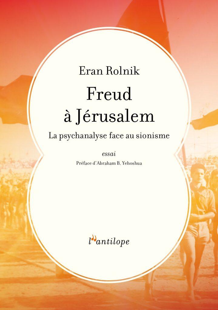 «Freud à Jerusalem» de Eran Rolnik