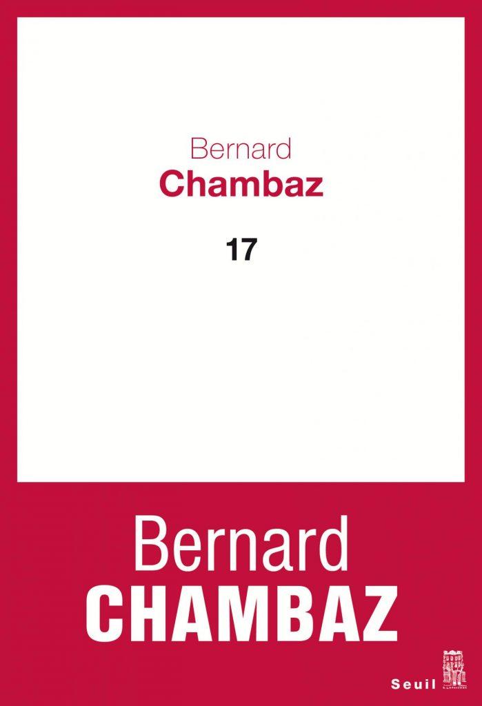 «17» de Bernard Chambaz, le manège du temps