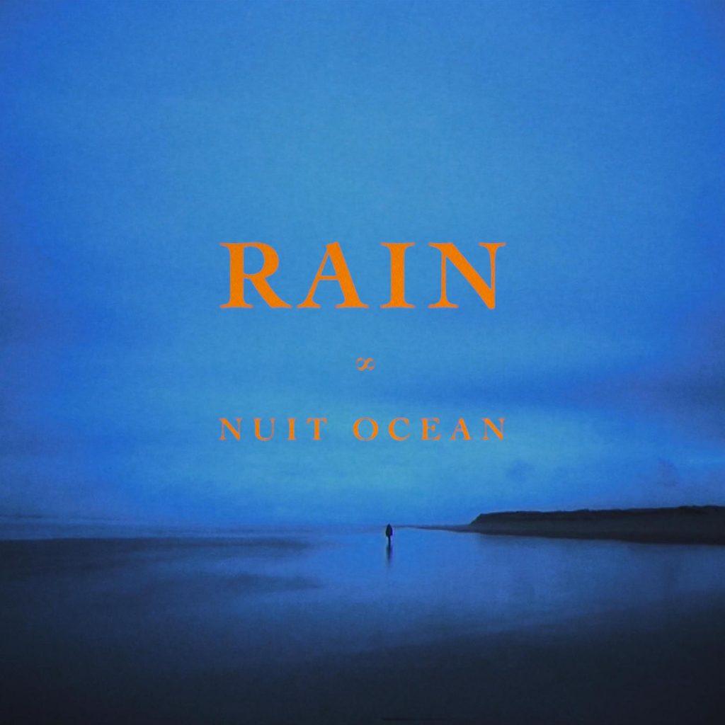 [Exclu] Nuit Ocean, « Rain » (Maison Ainsi)
