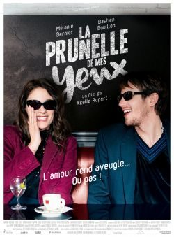 [Sortie dvd] «La prunelle de mes yeux», Axelle Roppert offre son premier grand rôle ciné à Mélanie Bernier
