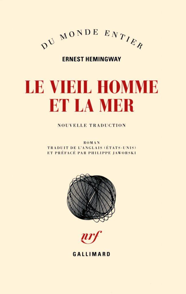 Nouvelle traduction du roman d'Ernest Hemingway «Le vieil homme et la mer» par Philippe Jaworski