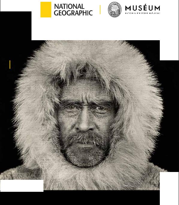 La légende de National Geographic. Des voyages toujours plus loin, sans limites…