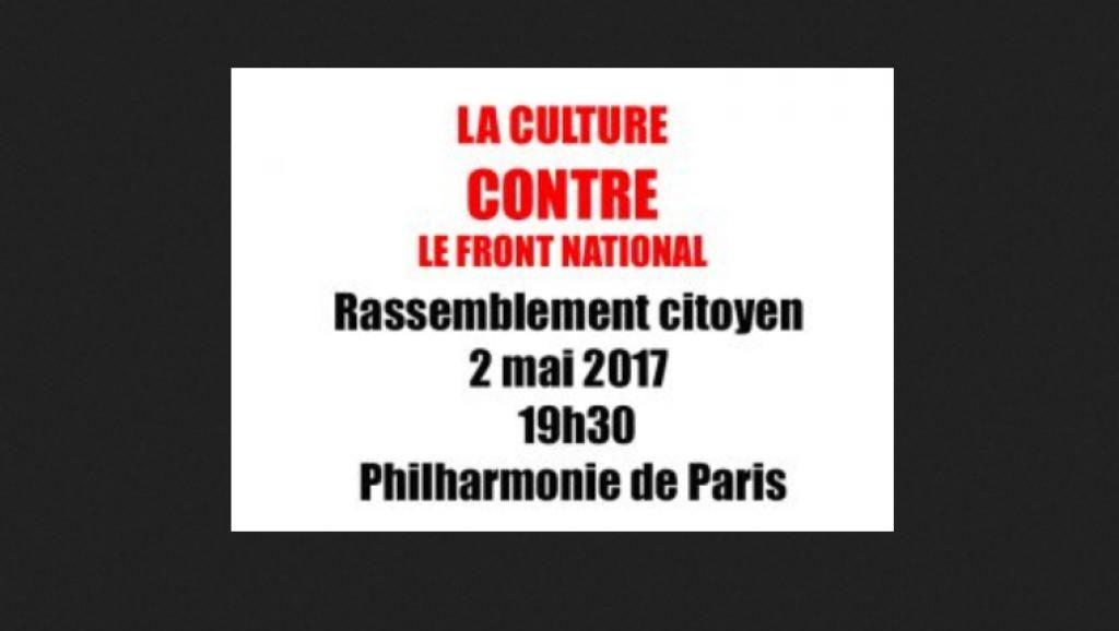 Le monde de la culture se mobilise avec un rassemblement « contre le FN » ce mardi à la Philharmonie