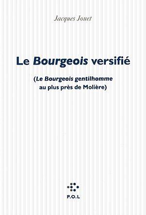 «Le Bourgeois versifié» de Jacques Jouet, une fête du langage