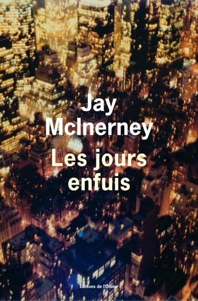 «Les jours enfuis», les héros élégants de Jay McInerney font face à la fin des années 2000 à New-York