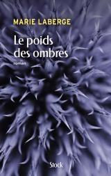 «Le poids des ombres», la plume de Marie Laberge toujours très vivante autour des disparus