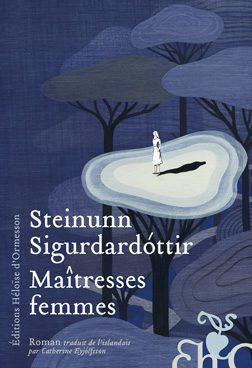«Maîtresses femmes», éloge de l'autonomie au féminin par Steinunn Sigurdardottir