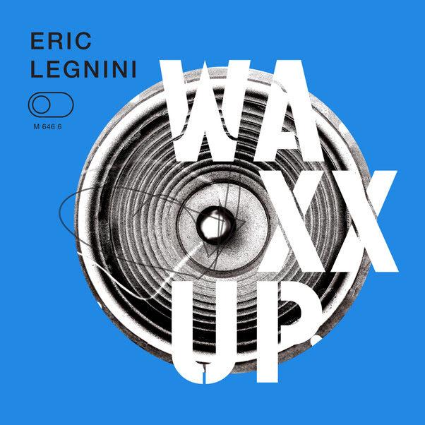 GAGNEZ 3 VINYLES DE L'ALBUM WAXX UP D'ERIC LEGNINI