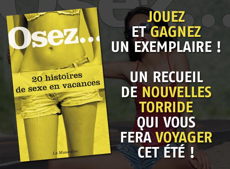Gagnez 1 exemplaire du livre Osez 20 histoires de sexe en vacances