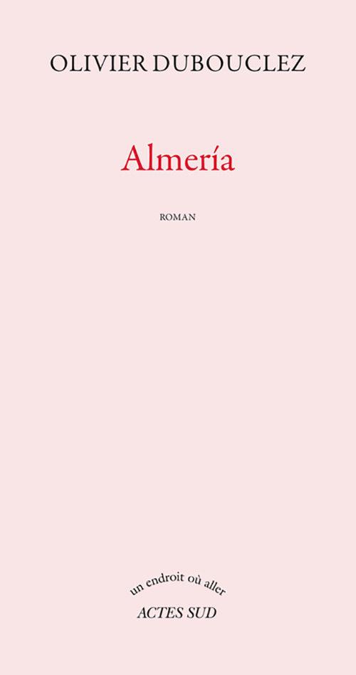 Almería d'Olivier Dubouclez : à la recherche de l'adulte