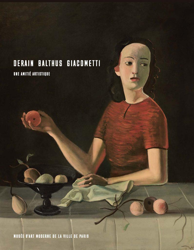 Catalogue de l'exposition «Derain, Balthus et Giacometti»
