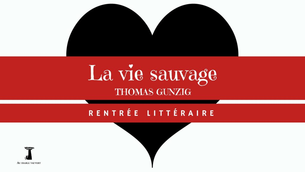«La vie sauvage», Thomas Gunzig update le mythe du bon sauvage