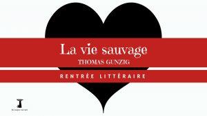 la-vie-sauvage-thomas-gunzig-au-diable-vauvert-rentree-litteraire